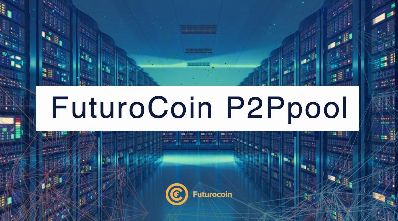 FuturoCoin P2Ppool